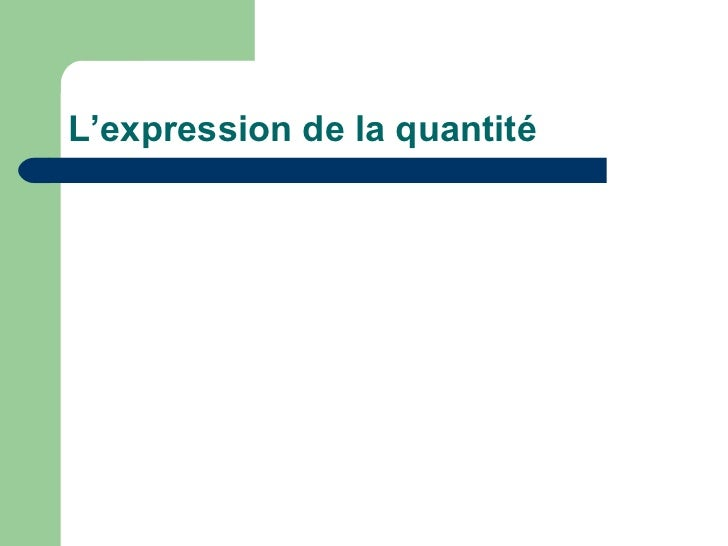 L'expression de la quantité