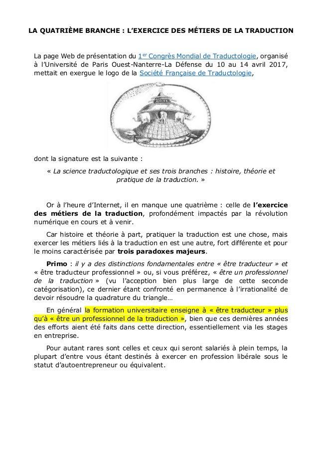 LA QUATRIÈME BRANCHE : L'EXERCICE DES MÉTIERS DE LA TRADUCTION La page Web de présentation du 1er Congrès Mondial de Tradu...