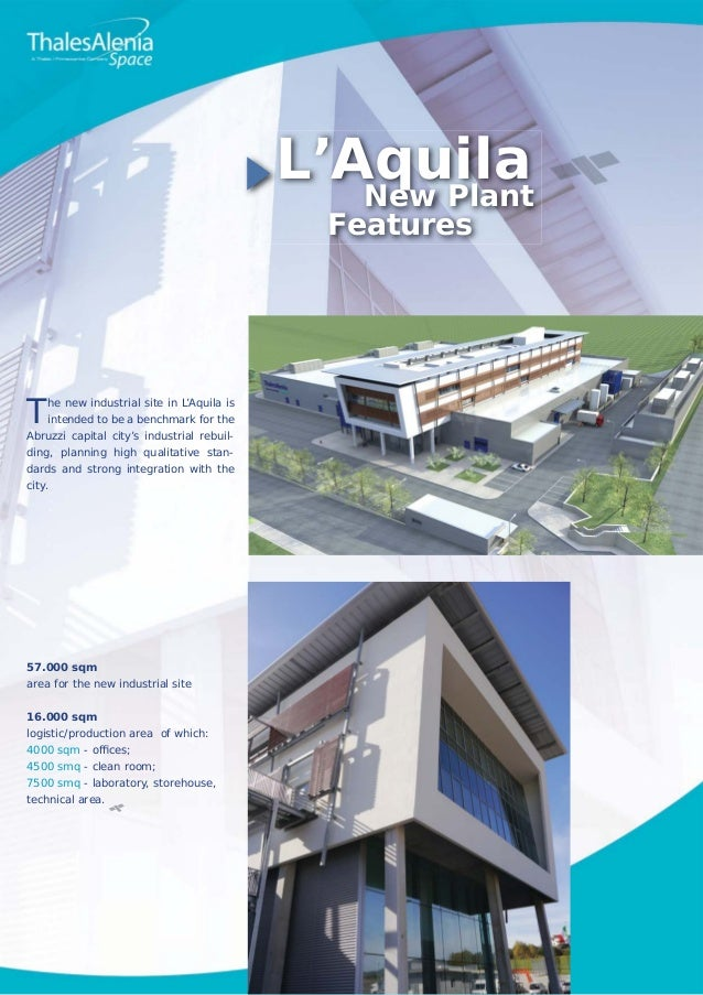 ►L'Aquila New Plant Features  T  he new industrial site in L'Aquila is intended to be a benchmark for the  Abruzzi capital...