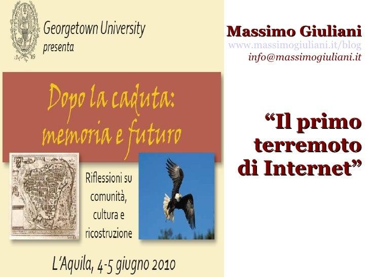 """Massimo Giuliani www.massimogiuliani.it/blog [email_address] """" Il primo terremoto di Internet"""""""