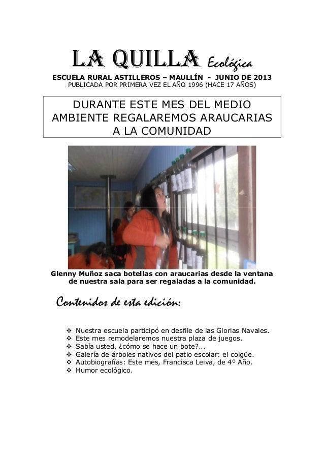 LA QUILLA Ecológica ESCUELA RURAL ASTILLEROS – MAULLÍN - JUNIO DE 2013 PUBLICADA POR PRIMERA VEZ EL AÑO 1996 (HACE 17 AÑOS...