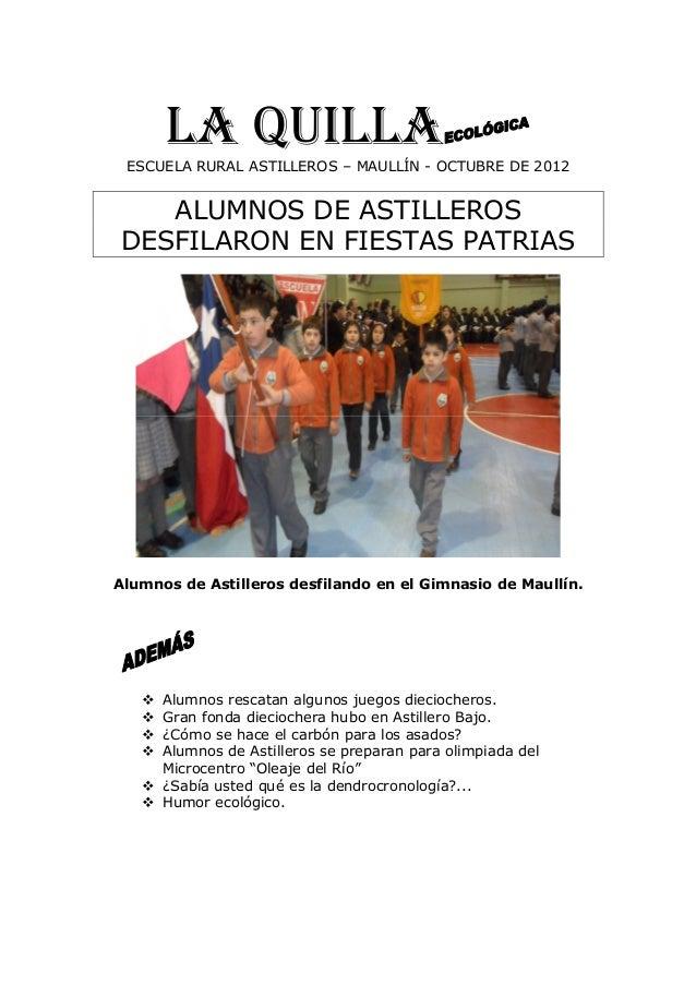 LA QUILLAESCUELA RURAL ASTILLEROS – MAULLÍN - OCTUBRE DE 2012 ALUMNOS DE ASTILLEROS DESFILARON EN FIESTAS PATRIAS Alumnos ...