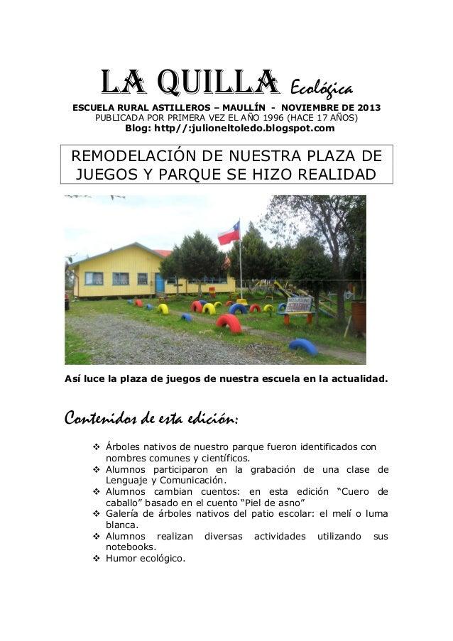 LA QUILLA Ecológica ESCUELA RURAL ASTILLEROS – MAULLÍN - NOVIEMBRE DE 2013 PUBLICADA POR PRIMERA VEZ EL AÑO 1996 (HACE 17 ...