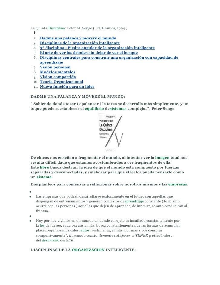 La QuintaDisciplina: Peter M. Senge ( Ed. Granica, 1994 )<br />Dadme una palanca y moveré el mundo<br />Disciplinas de la...