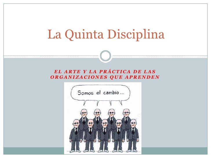 La Quinta Disciplina EL ARTE Y LA PRÁCTICA DE LASORGANIZACIONES QUE APRENDEN