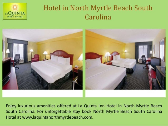 la quinta inn north myrtle beach rh slideshare net la quinta inn north myrtle beach sc reviews la quinta inn north myrtle beach sc 29582