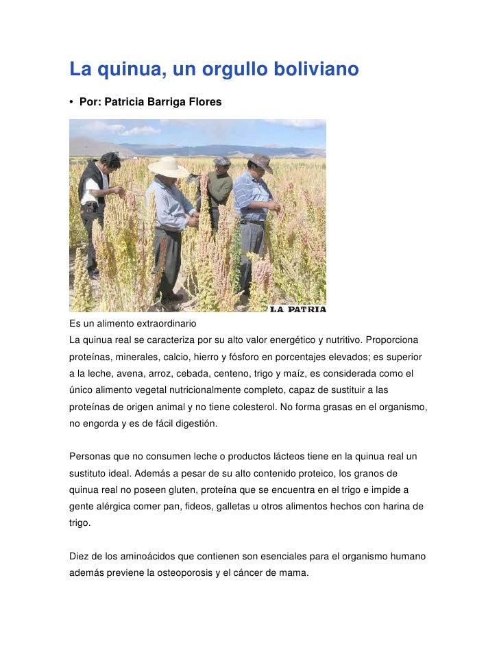 La quinua, un orgullo boliviano• Por: Patricia Barriga FloresEs un alimento extraordinarioLa quinua real se caracteriza po...