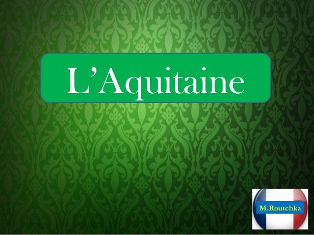 L'Aquitaine M.Routchka