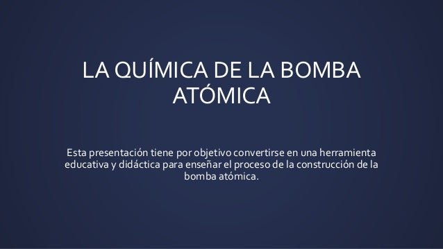 Objetivo de la bomba atómica