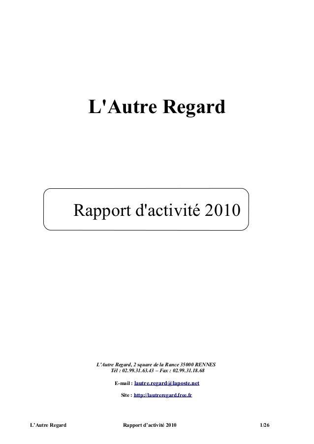 LAutre Regard                 Rapport dactivité 2010                    LAutre Regard, 2 square de la Rance 35000 RENNES  ...