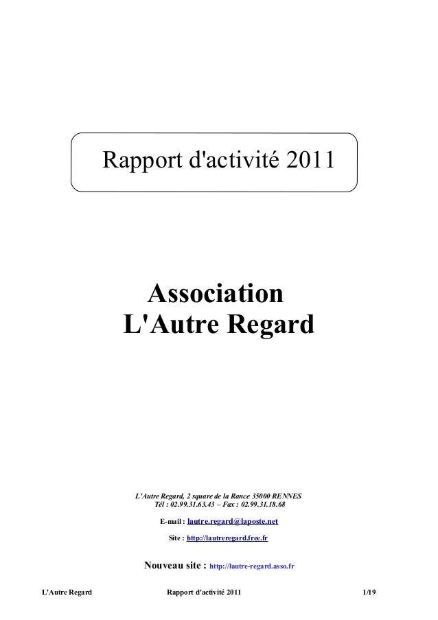 Rapport dactivité 2011                     Association                   LAutre Regard                    LAutre Regard, 2...