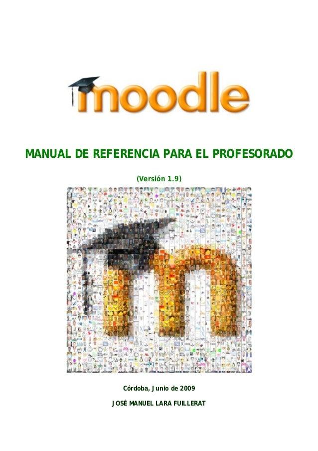 MANUAL DE REFERENCIA PARA EL PROFESORADO (Versión 1.9) Córdoba, Junio de 2009 JOSÉ MANUEL LARA FUILLERAT