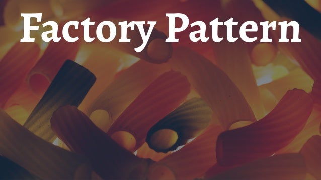 Factory Pattern Provides an interface for creating objects without specifying their concrete classes.