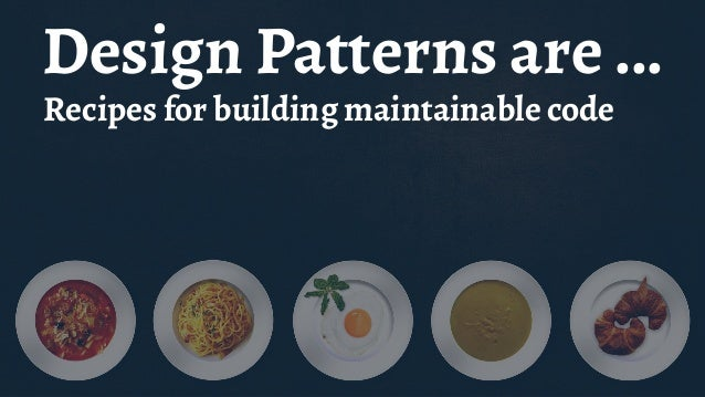 Be your own Chef Using the boundaries of Design Pattern
