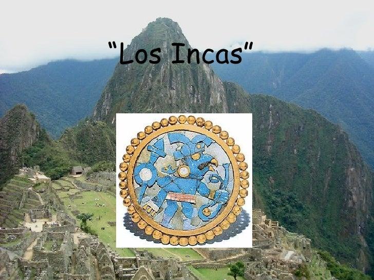 """"""" Los Incas"""""""