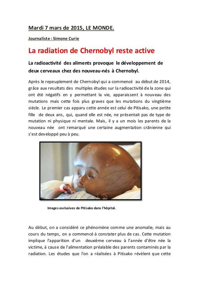 Mardi 7 mars de 2015, LE MONDE. Journaliste :Simone Curie La radiation de Chernobyl reste active La radioactivité des alim...