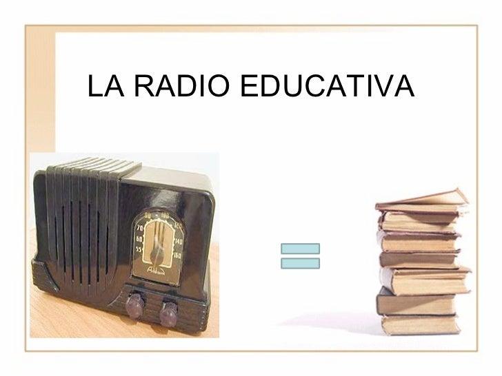 LA RADIO EDUCATIVA