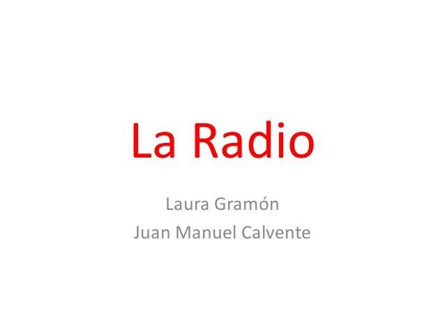 La Radio Laura Gramón Juan Manuel Calvente
