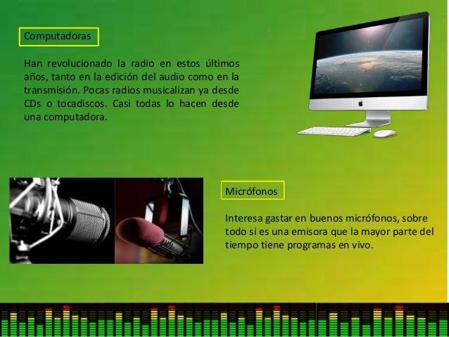 Computadoras Han revolucionado la radio en estos últimos años, tanto en la edición del audio como en la transmisión. Pocas...