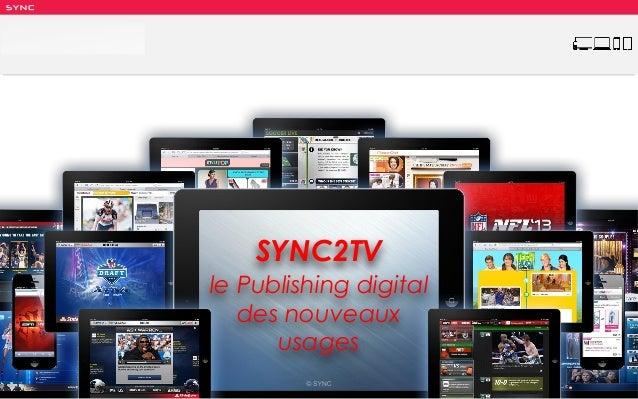SY NC SYNC2TV le Publishing digital des nouveaux usages