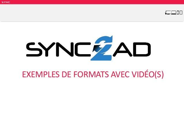 SY NC EXEMPLES DE FORMATS AVEC VIDÉO(S)