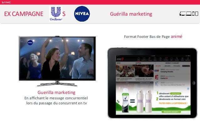 SY NC Guerilla marketing En affichant le message concurrentiel lors du passage du concurrent en tv EX CAMPAGNE VS Guérilla...