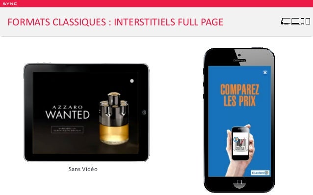SY NC FORMATS CLASSIQUES : INTERSTITIELS FULL PAGE Avec VidéoSans Vidéo
