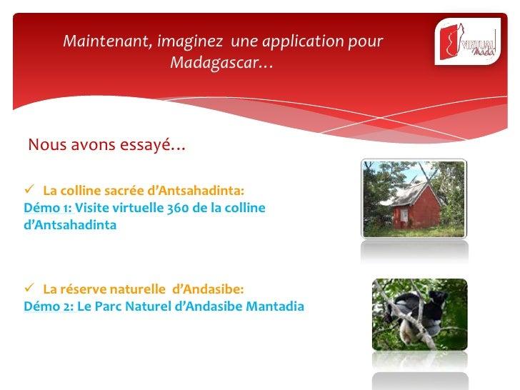 Maintenant, imaginez une application pour                    Madagascar…Nous avons essayé… La colline sacrée d'Antsahadin...