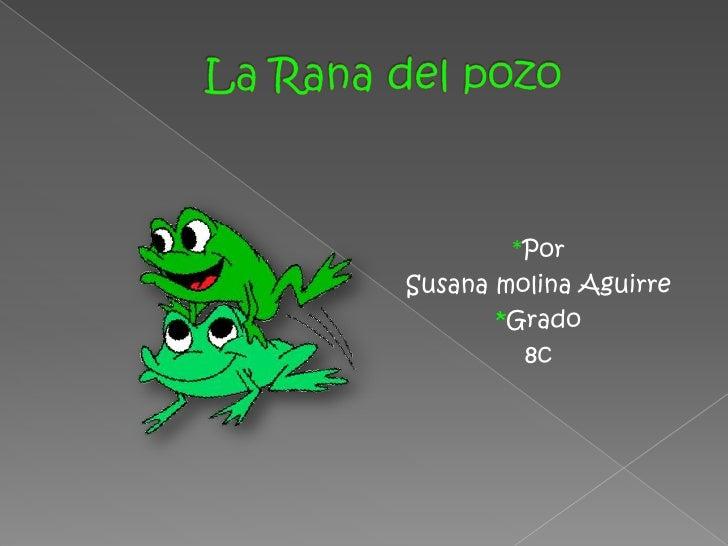 *PorSusana molina Aguirre       *Grado         8c