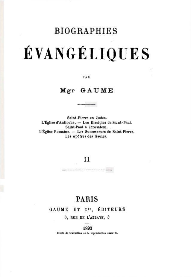 BIOGRAPHIES ÉVANGÉLIQUES PAR Mgr GAUME Se.int-Pierre en Judée. L'Église d'Antioche. - Les Disciples de Saint-Paul. Saint-P...