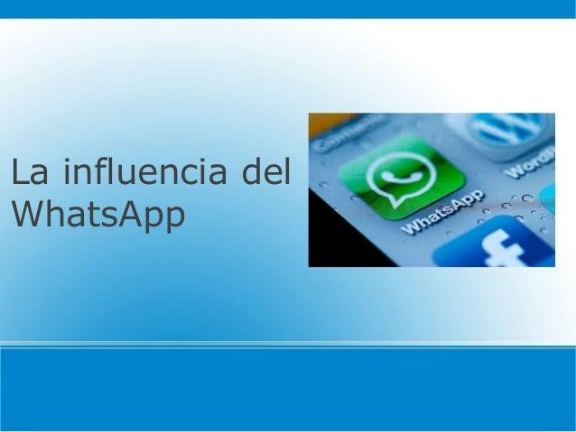 La influencia del WhatsApp