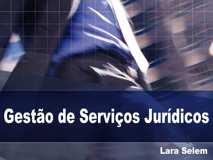 Lara Selem Gestão de Serviços Jurídicos