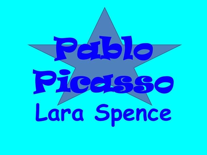 PabloPicassoLara Spence