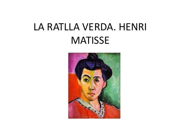 LA RATLLA VERDA. HENRI       MATISSE