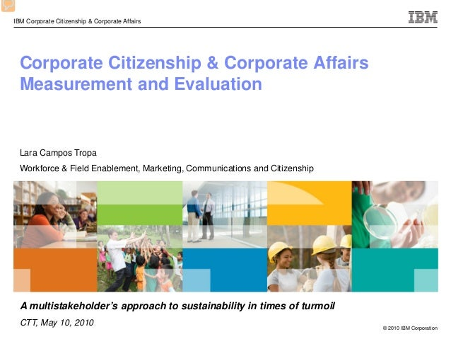 © 2010 IBM Corporation IBM Corporate Citizenship & Corporate Affairs Corporate Citizenship & Corporate Affairs Measurement...