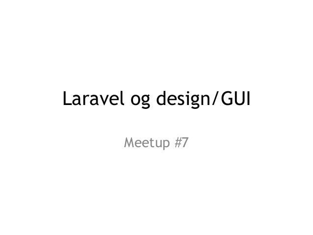 Laravel og design/GUI Meetup #7