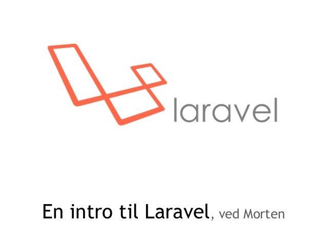En intro til Laravel, ved Morten