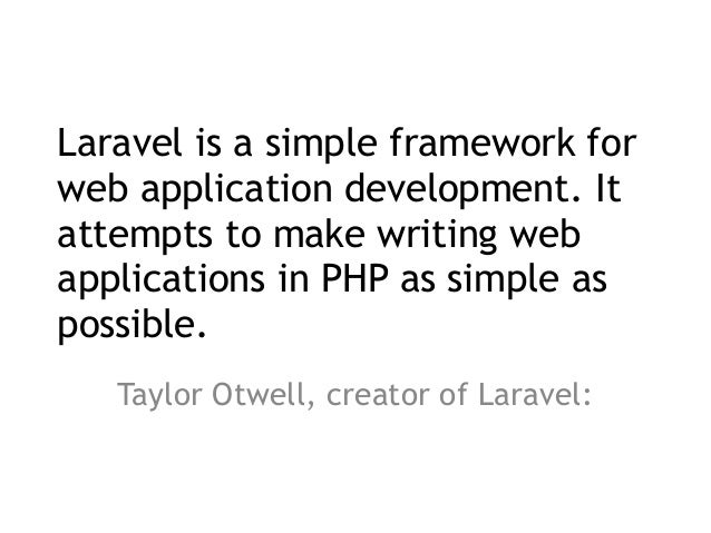 Laravel is a simple framework for web application development. It attempts to make writing web applications in PHP as simp...