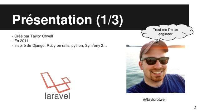 Laravel  yet another framework Slide 2