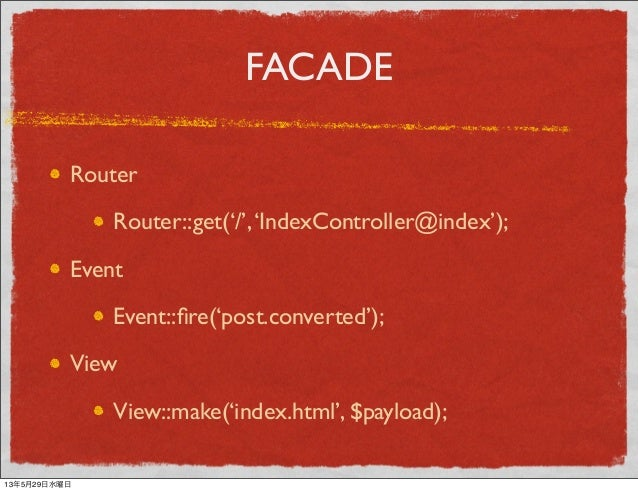 FACADERouterRouter::get('/','IndexController@index');EventEvent::fire('post.converted');ViewView::make('index.html', $paylo...