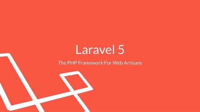 Laravel 5 The PHP Framework For Web Artisans