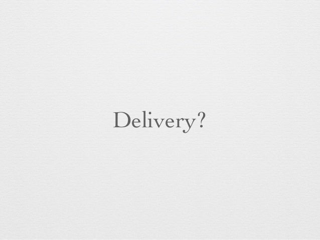 Delivery?