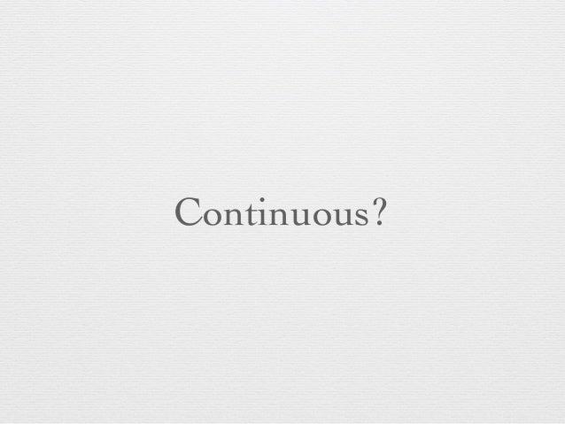 Continuous?