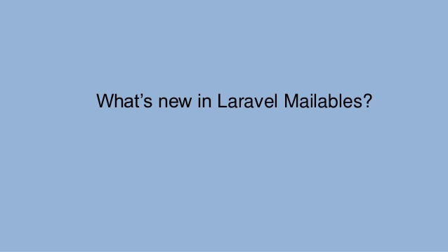 Getting Deep Into Laravel Mailables