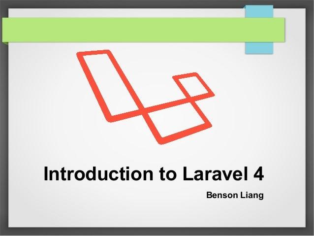 Introduction to Laravel 4 Benson Liang