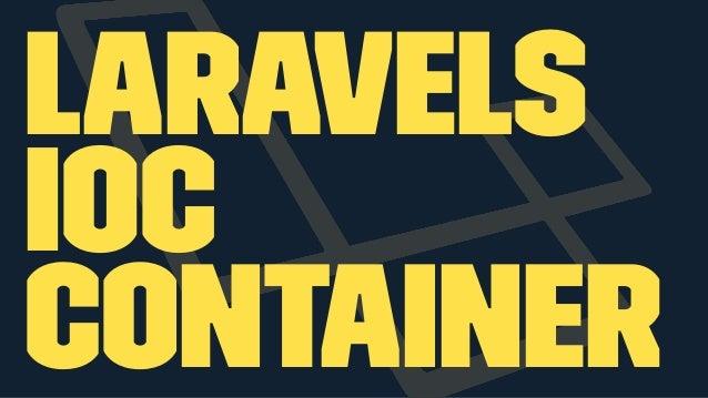 Laravels IoC container