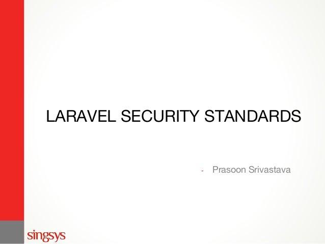LARAVEL SECURITY STANDARDS - Prasoon Srivastava