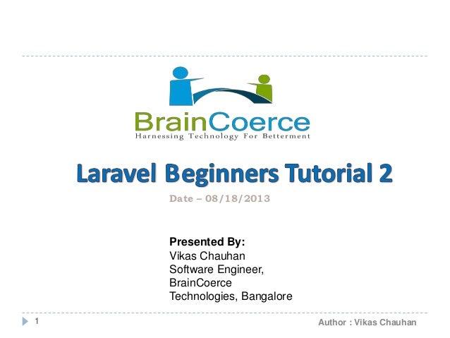 1 Author : Vikas Chauhan Presented By: Vikas Chauhan Software Engineer, BrainCoerce Technologies, Bangalore Date – 08/18/2...