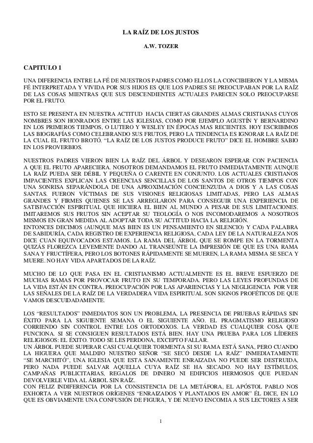 LA RAÍZ DE LOS JUSTOS                                    A.W. TOZERCAPITULO 1UNA DIFERENCIA ENTRE LA FÉ DE NUESTROS PADRES...