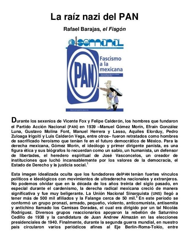 La raíz nazi del PANRafael Barajas, el FisgónDurante los sexenios de Vicente Fox y Felipe Calderón, los hombres que fundar...